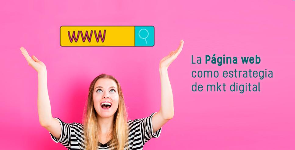 la página web como estrategia de mkt digital